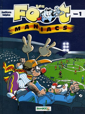 Les Footmaniacs, Tome 1 :