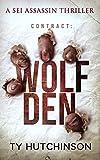 Contract: Wolf Den (Sei Assassin Thriller Book 4)