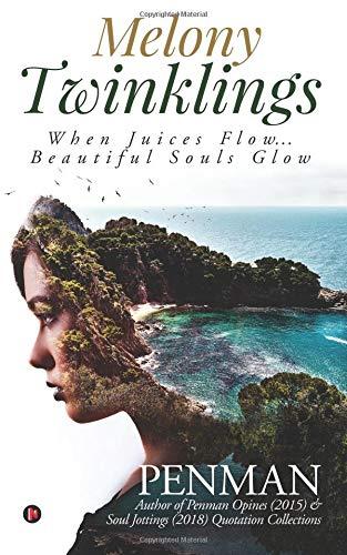 Melony Twinklings: When Juices Flow… Beautiful Souls Glow por Penman