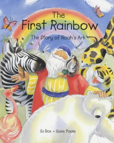 The first rainbow : the story of Noah's Ark