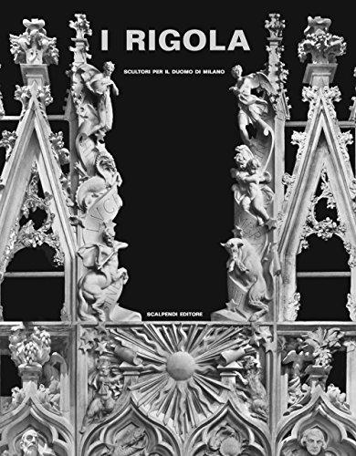 I Rigola. Scultori per il duomo di Milano. Ediz. illustrata (Esposizioni immaginarie)