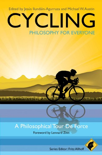 Cycling philosophy for everyone a philosophical tour de force cycling philosophy for everyone a philosophical tour de force ebook jess ilundin agurruza michael w austin lennard zinn amazon kindle store fandeluxe Images
