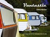 Vantastic: A Pictorial History of Kiwi Caravans