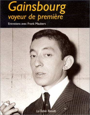 Gainsbourg : Voyeur de première