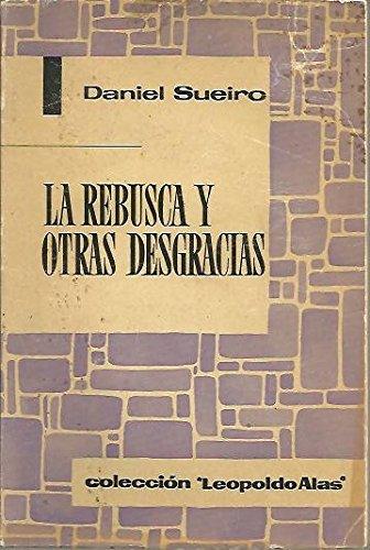LA REBUSCA Y OTRAS DESGRACIAS