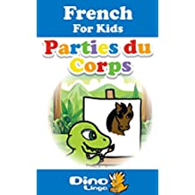 French for Kids - Body Parts Storybook: French language lessons for children (French Edition)