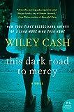 Image de This Dark Road to Mercy: A Novel