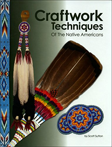 Craftwork Techniques of the Native Americans -