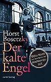 Der kalte Engel: Roman. Doku-Krimi aus dem Berlin der Nachkriegszeit