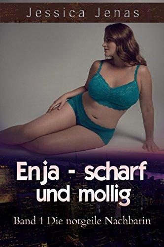 Enja - Scharf und Mollig: Die notgeile Nachbarin