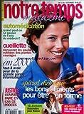 NOTRE TEMPS MAGAZINE [No 357] du 01/09/1999 - AUTOMEDICATION / QUAND PEUT-ON SE PASSER DE L'AVIS DU MEDECIN -LES PLANTES SAUVAGES -AN 2000 / FAUT-IL AVOIR PEUR DE LA GRANDE PANNE INFORMATIQUE - SPECIAL DIETETIQUE -JUSTICE / COMMENT FAIRE EN CAS DE PROCES -TELE / DEPARDIEU JOUE BALZAC -...