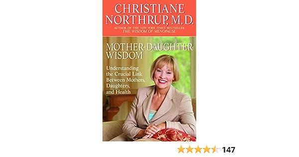 Mother-Daughter Wisdom: Understanding the Crucial Link Between ...