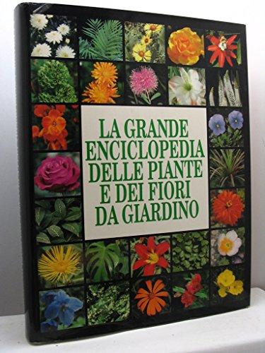 La grande enciclopedia delle piante e dei fiori da giardino
