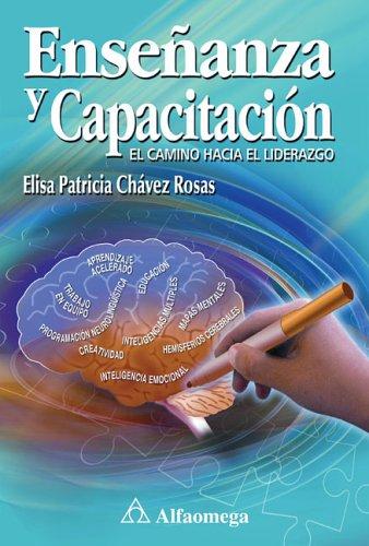 Ensenanza Y Capacitacion/Teaching Capacity: El Camino Hacia El Liderazgo/Path Towards Leadership