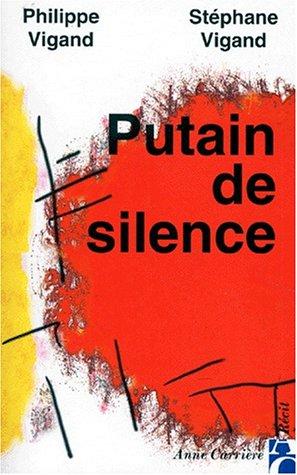 Putain de silence par Philippe Vigand, Stéphane Vigand