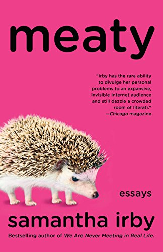 Download Pdf Meaty Essays By Samantha Irby Full Books