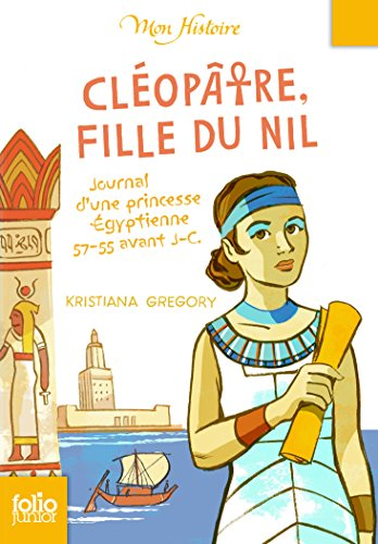 Cléopâtre, fille du Nil : Egypte, 57-55 av. J.-C.