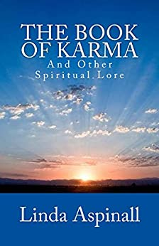 The Book Of Karma: And Other Spiritual Lore (English Edition) par [Aspinall, Linda]