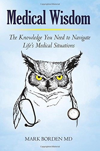 Medical Wisdom: The Knowledge to Navigate Life's Medical Situations