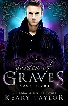 Garden of Graves (House of Royals Book 8) by [Taylor, Keary]