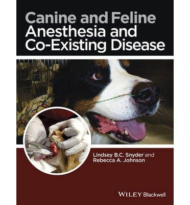 [(Canine and Feline Anesthesia and Co-Existing Disease)] [Author: Lindsey B. C. Snyder] published on (December, 2014)