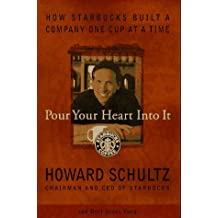 Pour Your Heart Into It: How Starbucks Built a Company One Cup at a Time by Howard Schultz (1997-09-08)
