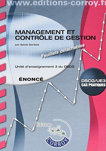 Management et contrôle de gestion Énoncé: UE 3 du DSCG par Sylvie Gerbaix