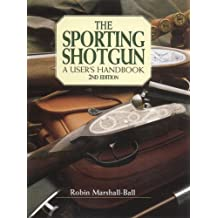 The Sporting Shotgun: A User's Handbook