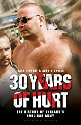 30 YEARS OF HURT: A History of England's Hooligan Army by Cass Pennant and Andy Nicholls (2007-11-08)