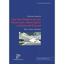 Von Tels-Paddern bis zur Fischermai – Neun Kapitel Lettland und Estland: Orte, Texte, Zeichen (Colloquia Baltica)
