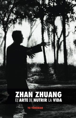Zhan Zhuang: El Arte de Nutrir la Vida: El Poder de la Quietud