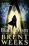 The Black Prism: Book 1 of Lightbringer by Brent Weeks