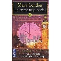 Un crime trop parfait : Une enquête de sir Malcom Ivory