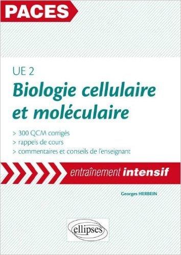 Biologie Cellulaire & Moléculaire UE2 PACES Entraînement Intensif de Georges Herbein ( 18 septembre 2012 )