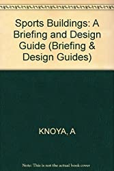 Sports Buildings: A Briefing and Design Guide (Briefing & Design Guides)