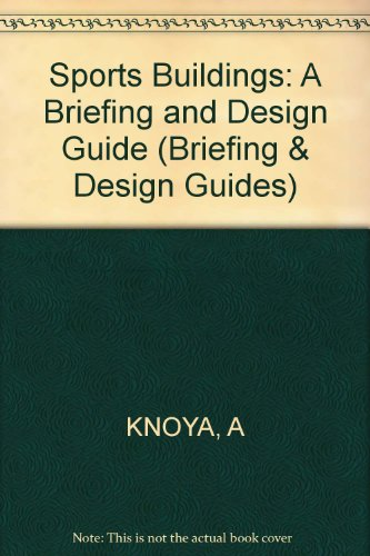 Sports Buildings: A Briefing and Design Guide (Briefing & Design Guides) por Allan Konya
