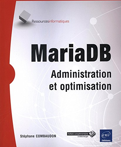 MariaDB - Administration et optimisation par Stéphane COMBAUDON