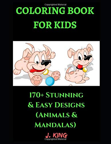 Coloring Book for Kids: 170+ Stunning Designs (Animals & Mandalas) For Relaxation and Fun - Children Activity Books for Kids Aged 2-4, 4-8, Boys, ... & Toddlers (Kid's Coloring Book, Band 7)
