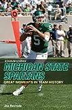 Stadium Stories: Michigan State Spartans (Stadium Stories Series) by Joe Rexrode (2006-09-01)