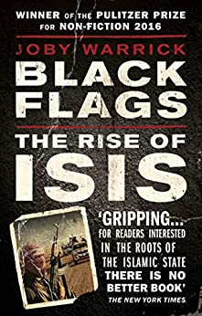 Black Flags: The Rise of ISIS by [Warrick, Joby]