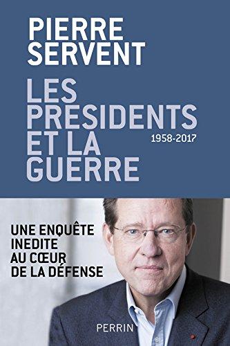 Les présidents et la guerre par Pierre SERVENT