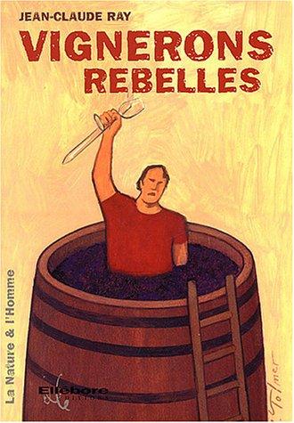 Descargar Libro Vignerons rebelles de Jean-Claude Ray