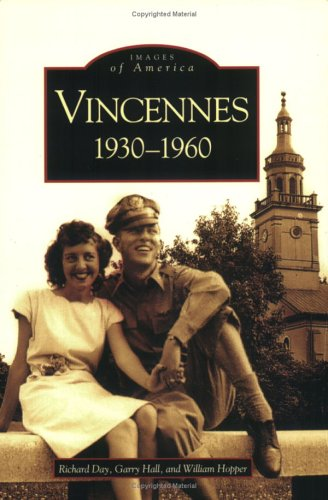Vincennes, Indiana: 1930-1960 (Images of America) -