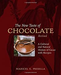 The New Taste of Chocolate, Revised: A Cultural & Natural History of Cacao with Recipes by Maricel E. Presilla (2009-11-24)