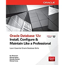 Oracle Database 12c Install, Configure & Maintain Like a Professional (Oracle Press) by Ian Abramson (2013-09-25)