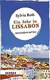 Ein Jahr in Lissabon: Auswandern auf Zeit - Sylvia Roth