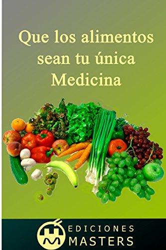 Que los alimentos sean tu única medicina