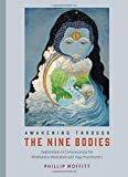 #4: Awakening through the Nine Bodies: Explorations in Consciousness for Mindfulness Meditation and Yoga Practitioners