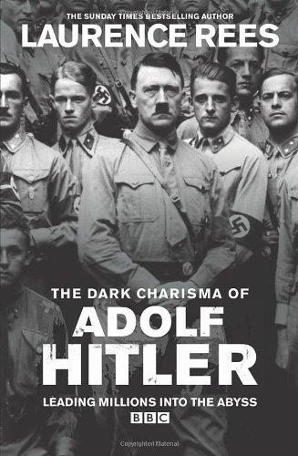 The Dark Charisma of Adolf Hitler por Laurence Rees