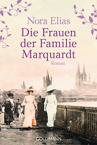 Elias, Nora: Die Frauen der Familie Marquardt